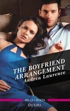 The Boyfriend Arrangement ebook by Andrea Laurence