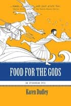 Food for the Gods ebook by Karen Dudley