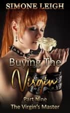 The Virgin's Master - Buying the Virgin, #9 ebook by Simone Leigh