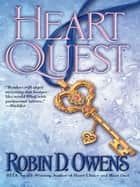 Heart Quest ebook by Robin D. Owens