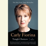 Tough Choices - A Memoir audiobook by Carly Fiorina