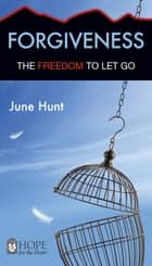 Forgiveness ebook by June Hunt