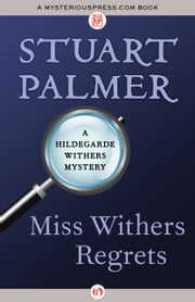 Miss Withers Regrets ebook by Stuart Palmer