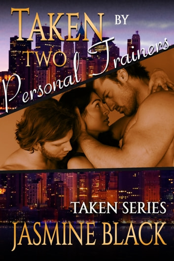 Taken by Two Personal Trainers ebook by Jasmine Black