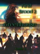 First Brood: Greenhouse ebook by Lenni A