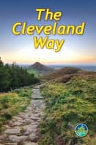 Cleveland Way ebook by Gordon Simm,Jacquetta Megarry