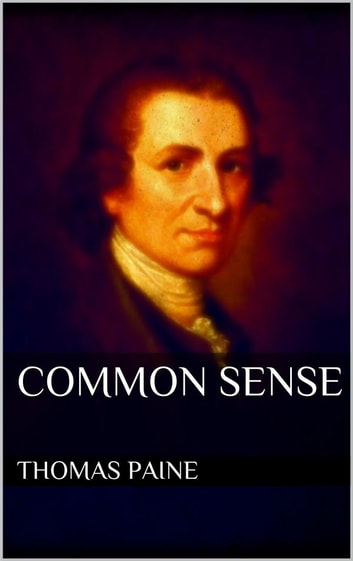 the effect of thomas paines common sense Thomas paine was one of our country's greatest freedom fighters, using his command of the english language in his pamphlet common sense as a literary weapon in the.
