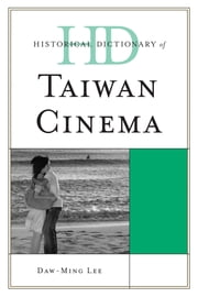 Historical Dictionary of Taiwan Cinema ebook by Daw-Ming Lee