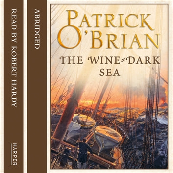 The Wine-Dark Sea audiobook by Patrick O'Brian
