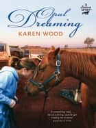 Opal Dreaming (Diamond Spirit 3) ebook by Karen Wood