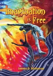 Imagination is Free ebook by Jimmy D Robinson