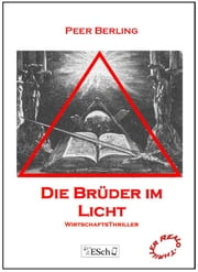 Die Büder im Licht: Wirtschafts-Thriller ebook by Peer Berling