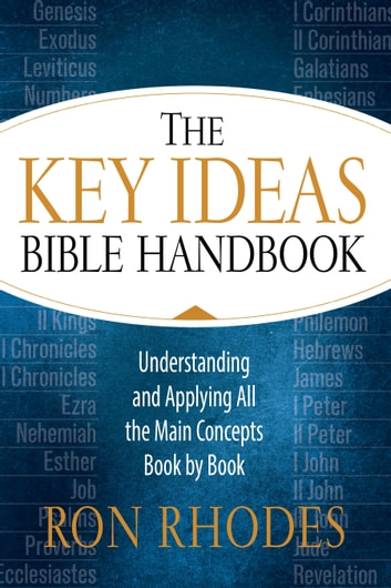 The Key Ideas Bible Handbook - Understanding and Applying All the Main Concepts Book by Book ebook by Ron Rhodes