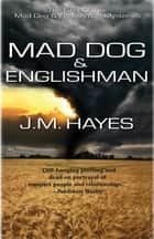 Mad Dog and Englishman ebook by J M Hayes