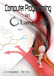 Computer Programming In C Language ebook by Jitendra Patel