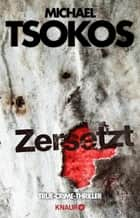 Zersetzt - True-Crime-Thriller ebook by Michael Tsokos, Andreas Gößling