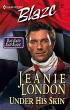 Under His Skin ebook by Jeanie London