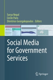 Social Media for Government Services ebook by Surya Nepal,Cécile Paris,Dimitrios Georgakopoulos