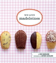We Love Madeleines ebook by Brett Nicols,Tran John,Miss Madeleine,Antonis Achilleos