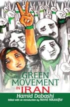 The Green Movement in Iran ebook by Hamid Dabashi