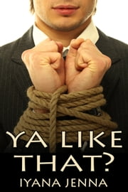 Ya Like That? ebook by Iyana Jenna