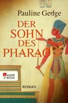 Der Sohn des Pharao ebook by Pauline Gedge, Helmut Mennicken