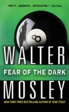 Fear of the Dark ebook by Walter Mosley