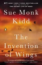 The Invention of Wings - A Novel (Original Publisher's Edition-No Annotations) ebook by Sue Monk Kidd