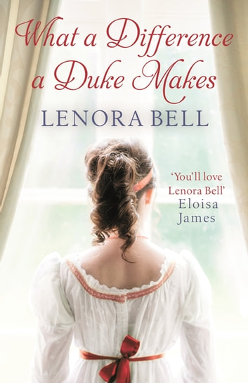 What a Difference a Duke Makes ebook by Lenora Bell