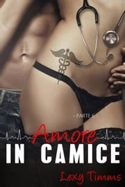 Saving Forever Parte 6 - Amore In Camice ebook by Lexy Timms