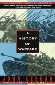 A History of Warfare ebook by John Keegan