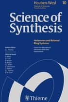 Science of Synthesis: Houben-Weyl Methods of Molecular Transformations Vol. 10 - Fused Five-Membered Hetarenes with One Heteroatom ebook by R. Alan Aitken, Mark D. Andrews, Colin P. Dell,...