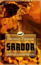 Sardor 1: Der Flieger des Kaisers ebook by Thomas Ziegler
