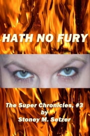 Hath No Fury ebook by Stoney M. Setzer
