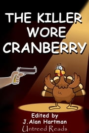 The Killer Wore Cranberry ebook by Barb Goffman, Stephanie Beck, Laird Long,...