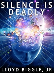 Silence is Deadly ebook by Lloyd Biggle Jr.