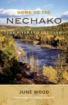 Home to the Nechako ebook by June Wood,Craig Hooper
