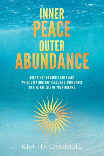 Inner Peace Outer Abundance ebook by Kim Ha Campbell