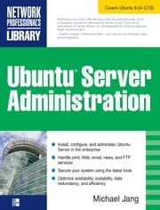Ubuntu Server Administration ebook by Jang, Michael