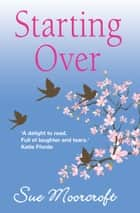 Starting Over ebook by Sue Moorcroft