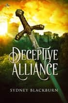 A Deceptive Alliance ebook by Sydney Blackburn