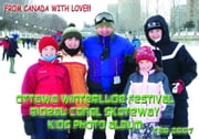Ottawa Winterlude Festival - Rideau Canal Kids! Photo Album - Feb 2007 (English eBook C2) ebook by Vinette, Arnold D