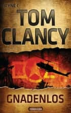 Gnadenlos - Thriller ebook by Tom Clancy, Ulli Benedikt