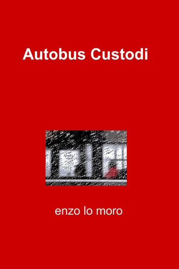 Autobus Custodi ebook by Vincenzo Lo Moro