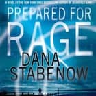 Prepared for Rage - A Novel audiobook by Dana Stabenow