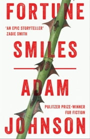 Fortune Smiles: Stories ebook by Adam Johnson