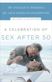 A Celebration of Sex After 50 ebook by Douglas Rosenau