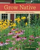 Grow Native ebook by Lynn M. Steiner
