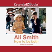 How to be both - A novel audiobook by Ali Smith