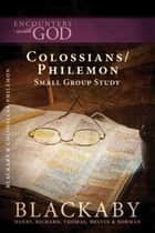 Colossians/Philemon ebook by Henry Blackaby,Richard Blackaby,Tom Blackaby,Melvin Blackaby,Norman Blackaby